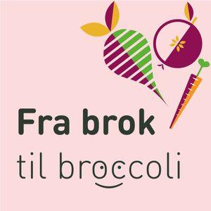 Fra brok til broccoli podcast
