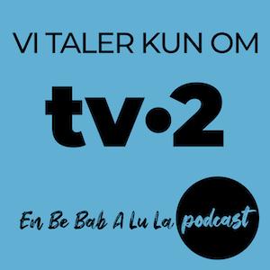 vi taler kun om tv2 podcast